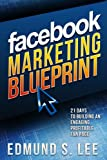 img - for Facebook Marketing Blueprint: 21 Days to Building an Engaging, Profitable Fan Page (Social Media Marketing Blueprints) book / textbook / text book