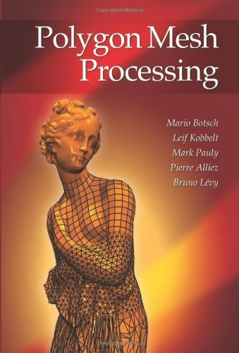 Polygon Mesh Processing [Botsch, Mario - Kobbelt, Leif - Pauly, Mark - Alliez, Pierre - Levy, Bruno] (Tapa Dura)