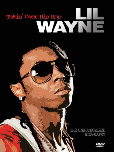 Lil Wayne - Takin Over Hip Hop Unauthorized