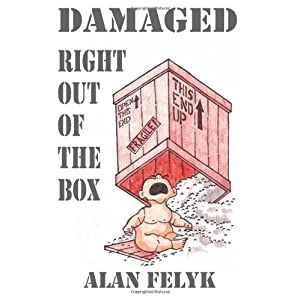 Damaged Right Out Of The Box Alan Felyk, Mark E. Stevens and Cindy Carter
