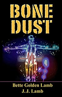 Bone Dust: A Medical Thriller by Bette Golden Lamb ebook deal