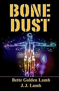 Bone Dust: A Medical Thriller by Bette Golden Lamb ebook deal