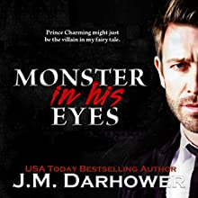 Monster in His Eyes (       UNABRIDGED) by J.M. Darhower Narrated by Lynn Barrington