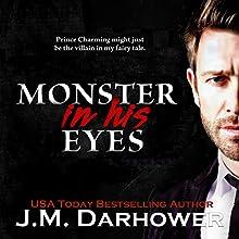 Monster in His Eyes | Livre audio Auteur(s) : J.M. Darhower Narrateur(s) : Lynn Barrington