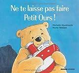 """Afficher """"Ne te laisse pas faire Petit Ours !"""""""