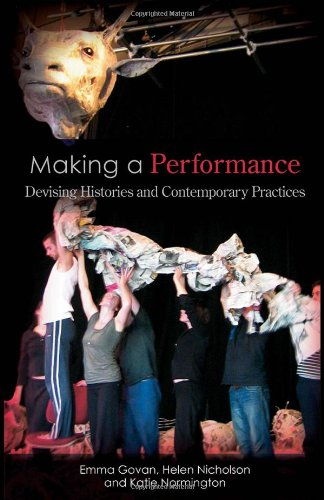 Making a Performance: Devising Histories and Contemporary...