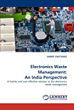 img - for Electronics Waste Management: An India Perspective: A holistic and cost-effective solution to the electronics waste management book / textbook / text book