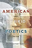 American Hybrid Poetics: Gender, Mass Culture, and Form (American Literatures Initiative)
