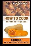 How to Cook Butternut Squash: Bonus: Using Butternut Squash Seeds