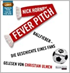 Fever Pitch: Ballfieber - Die Geschic...