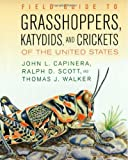 img - for Field Guide to Grasshoppers, Katydids, and Crickets of the United States 1st (first) Edition by John L. Capinera, Ralph D. Scott, Thomas J. Walker published by Comstock Publishing Associates (2005) book / textbook / text book