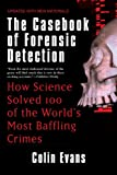 img - for The Casebook of Forensic Detection: How Science Solved 100 of the World's Most Baffling Crimes book / textbook / text book