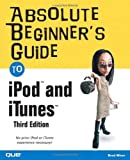 img - for Absolute Beginner's Guide to iPod and iTunes, 3rd Edition book / textbook / text book
