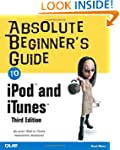 Absolute Beginner's Guide to iPod� an...