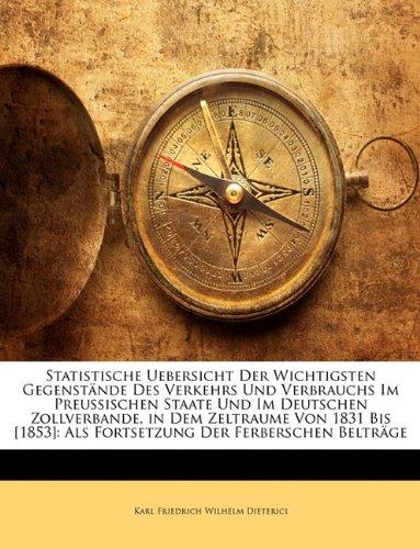Statistische Uebersicht der wichtigsten Gegenstände des Verkehrs und Verbrauchs im deutschen Zollvereine.