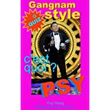 PSY-Gangnam style, c&#39;est quoi?par Roy Wang