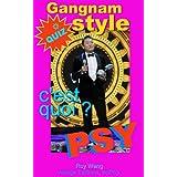PSY-Gangnam style, c'est quoi? (troPop t. 1)par Roy Wang