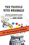 The Trouble With Gumballs: The Story of an Expensive Venture into the World of Private Enterprise