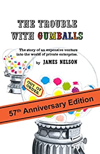 (FREE on 6/25) The Trouble With Gumballs: The Story Of An Expensive Venture Into The World Of Private Enterprise by James Nelson - http://eBooksHabit.com