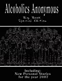 Alcoholics Anonymous - Big Book Special Edition - Including: New Personal Stories for the Year 2007 [Paperback]