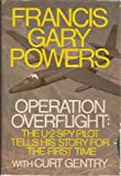 img - for Operation Overflight: The U-2 Spy Pilot Tells His Story for The First Time book / textbook / text book