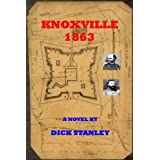Knoxville 1863 ~ Dick Stanley