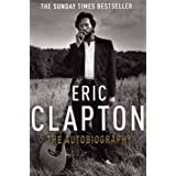 Eric Clapton: The Autobiographyby Eric Clapton