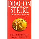 Dragon Strike -- A Novel of the Coming War with China (Future History)by Humphrey Hawksley