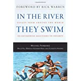 In the River They Swim: Essays from Around the World on Enterprise Solutions to Povertyby Rick Warren