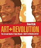 img - for Art and Revolution: The Life and Death of Thami Mnyele, South African Artist (Reconsiderations in Southern African History) by Diana Wylie (2008-06-24) book / textbook / text book
