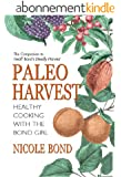 Paleo Harvest: Healthy cooking with the Bond girl (English Edition)