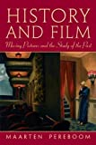 img - for History and Film: Moving Pictures and the Study of the Past by Pereboom, Maarten (2010) Paperback book / textbook / text book