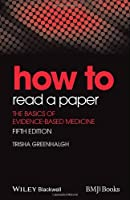 How to Read a Paper: The Basics of Evidence-BasedMedicine (HOW - How To)