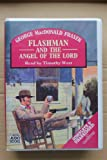 Flashman and the Angel of the Lord: Complete & Unabridged George MacDonald Fraser