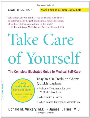 Take Care Of Yourself 8E: The Complete Illustrated Guide To Medical Self-Care