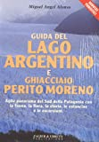 img - for Guida del Lago Argentino & Glaciar Perito Moreno (Italian Edition) book / textbook / text book