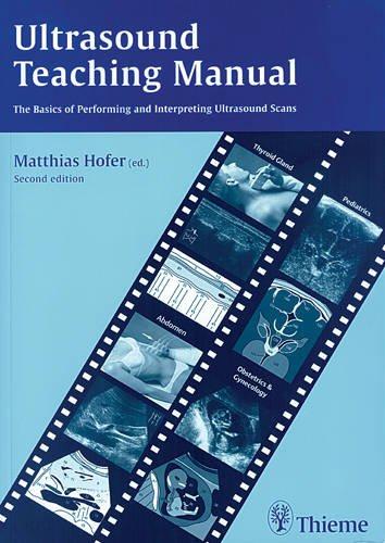Ultrasound Teaching Manual Basics of Performing, Interpreting Scans