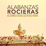 Alabanzas Rocieras: Las Sevillanas Ro...