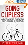 Going Clipless. A Beginners Guide to...