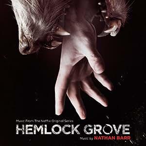 Hemlock Grove (Nathan Barr)