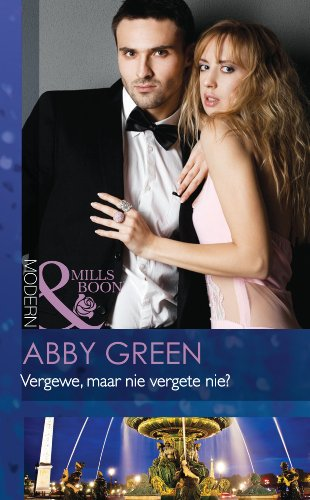 Abby Green - Vergewe, maar nie vergete nie? (Modern) (Afrikaans Edition)