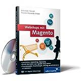 Webshops mit Magento: Plug-ins, Erweiterungen, Umstieg von xt:Commerce, Online-Shops einrichten, Inkl. Magento VMware-Image (Galileo Computing)