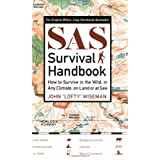 SAS Survival Handbook: How to Survive in the WIld, in Any Climate, on Land or at Sea ~ John Wiseman