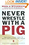 Never Wrestle with a Pig: And Ninety...