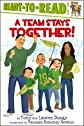 A Team Stays Together! (Ready-to-Read. Level 2) [Paperback]