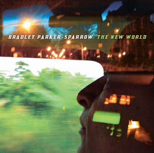 The New World by BRADLEY PARKER-SPARROW, Francis Wong, Tatsu Aoki, Dede Sampaio and Joanie Pallatto