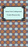 Notes From Underground (1420926896) by Fyodor Dostoyevsky