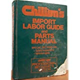 Chilton's 1985 Import Labor Guide and Parts Manual/1975-1985 ~ ed John H. Weise