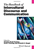 The Handbook of Intercultural Discourse and Communication (Blackwell Handbooks in Linguistics)