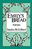 Emily's Bread: Poems (0393301508) by Gilbert, Sandra M.
